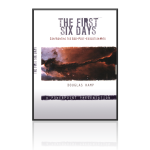 The First Six Days DVD God Created in Six Literal Days; He Did Not Use Evolution (Video)